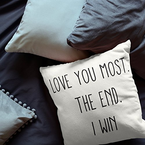 Love You Most  The End  I Win  Pillow Cases  Decorative Throw Pillow Cover  Decor Home  16X16  Gift For Friend
