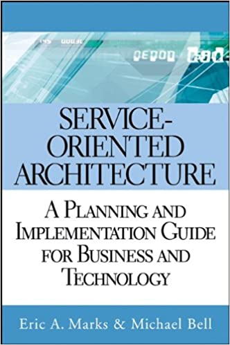 Amazon.com: Service Oriented Architecture (SOA): A Planning And  Implementation Guide For Business And Technology (8580000163933): Eric A.  Marks, ...
