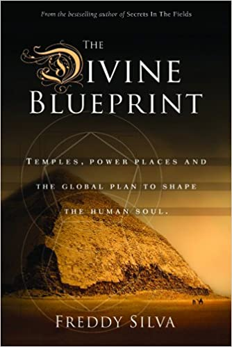 The divine blueprint temples power places and the global plan the divine blueprint temples power places and the global plan to shape the human soul freddy silva 9780985282448 amazon books malvernweather Choice Image