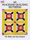 60 machine quilting patterns - 60 Machine Quilting Patterns[60 MACHINE QUILTING PATTERNS][Paperback]