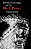 The Life and Campaigns of the Black Prince: From Contemporary Letters, Diaries and Chronicles, Including Chandos Herald's Life of the Black Prince
