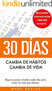 30 Días - Cambia de hábitos, cambia de vida: Algunos pasos simples cada día para crear la vida que deseas (Hábitos que cambiarán tu vida nº 1) (Spanish Edition)