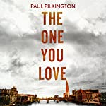 The One You Love: Emma Holden Trilogy: Book One | Paul Pilkington