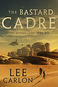 The Bastard Cadre by [Carlon, Lee]