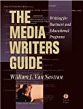 img - for The Media Writer's Guide: Writing for Business and Educational Programming by Van Nostran William (1999-12-08) Paperback book / textbook / text book