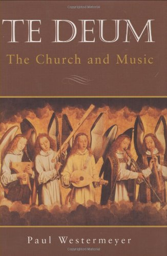 Te Deum: The Church and Music (Te Deum)