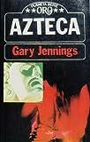 Azteca, Gary Jennings, 9684060327