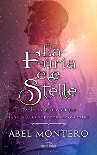 La Furia e le Stelle (Saga del Protettorato - Origini - Include La Fuga degli Alfieri) (Italian Edition)