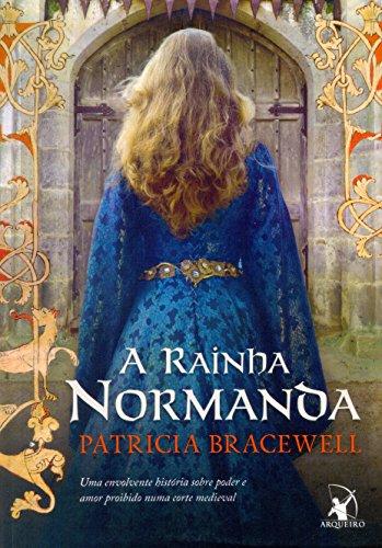 rainha normanda Patricia Bracewell