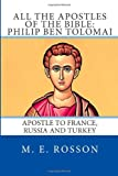All the Apostles of the Bible: Philip Ben Tolomai, M. E. Rosson, 1497402921