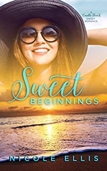 Sweet Beginnings: A Candle Beach Sweet Romance (Book 1) by [Ellis, Nicole]