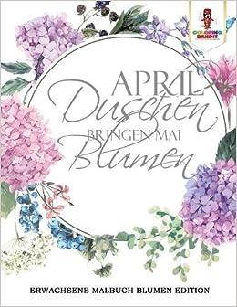 Buy April Duschen Bringen Mai Blumen Erwachsene Malbuch Blumen