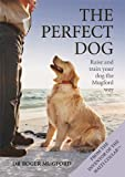 The Perfect Dog, Roger Mugford, 0600623602