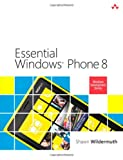 Essential Windows Phone 8 (2nd Edition) (Microsoft Windows Development Series), Shawn Wildermuth, 032190494X