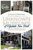 Unknown Museums of Upstate New York: A Guide to 50 Treasures (New York State Series)