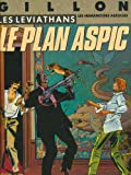 Les Leviathans Le Plan Aspic (Hardcover Edition)
