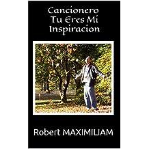Cancionero Tu Eres Mi Inspiracion (Spanish Edition)