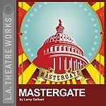 Mastergate | Larry Gelbart