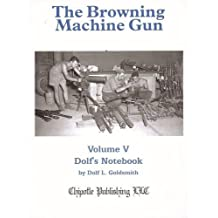 The Browning Machine Gun: Volume 5: Dolf's Notebook