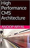 High Performance CMS Architecture