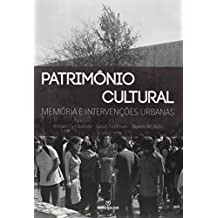Patrimônio Cultural. Memória e Intervenções Urbanas