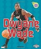 Dwyane Wade, Jeff Savage, 0822560135