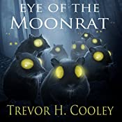 Eye of the Moonrat : The Bowl of Souls, Book 1 | Trevor H. Cooley