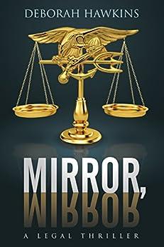 Mirror, Mirror, A Legal Thriller by [Hawkins, Deborah]