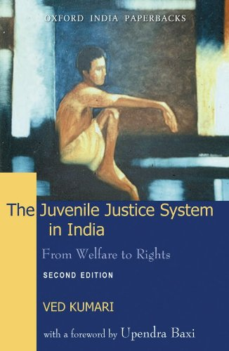 Juvenile Justice System in India: From Welfare to Rights
