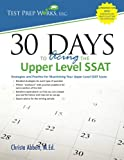 30 Days to Acing the Upper Level SSAT: Strategies and Practice for Maximizing Your Upper Level SSAT Score