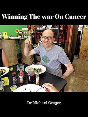 Dr Michael Greger: Winning The War On Cancer