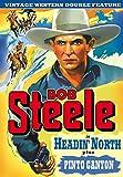 Bob Steele Double Feature: Headin' North (1930) / Pinto Canyon (1940)