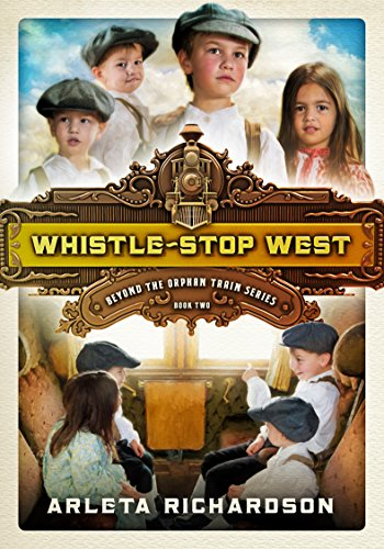 Whistle-Stop West (Beyond the Orphan Train Book 2)