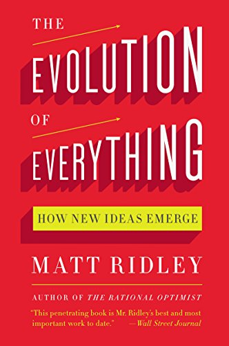 The Evolution of Everything: How New Ideas Emerge by [Ridley, Matt]
