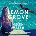 The Lemon Grove Audiobook by Helen Walsh Narrated by Eve Webster