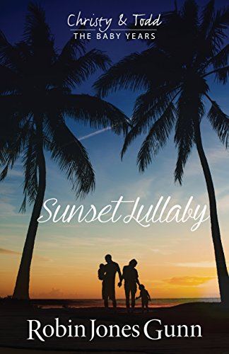 Sunset Lullaby (Christy & Todd; The Baby Years Book 3) cover