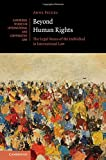 img - for Beyond Human Rights: The Legal Status of the Individual in International Law (Cambridge Studies in International and Comparative Law) book / textbook / text book