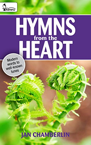 (Hymns from the Heart: Modern words to well known)