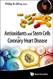 Antioxidants and Stem Cells for Coronary Heart