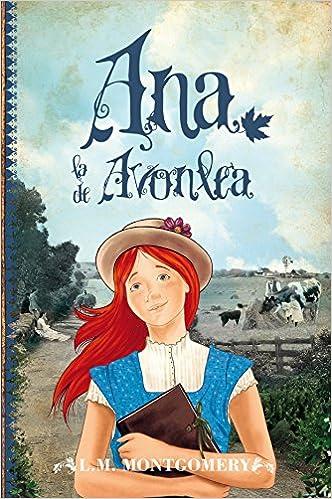 Amazon.com: Ana, la de Avonlea (Spanish Edition) (9788415943150): Lucy Maud Montgomery: Books