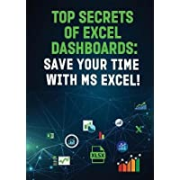 Top Secrets of Excel Dashboards: Save Your Time with MS Excel!