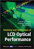 Modeling and Optimization of Liquid Crystal Displays, Kwok, Hoi-Sing and Chigrinov, Vladimir G., 0470689145