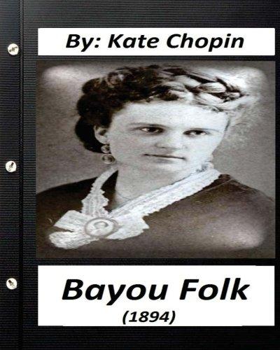 Bayou Folk (1894) By Kate Chopin (World's Classics)