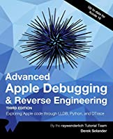 Advanced Apple Debugging & Reverse Engineering, 3rd Edition Front Cover