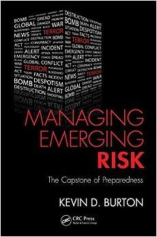 Managing Emerging Risk: The Capstone of Preparedness by Kevin D. Burton (7-Feb-2012)