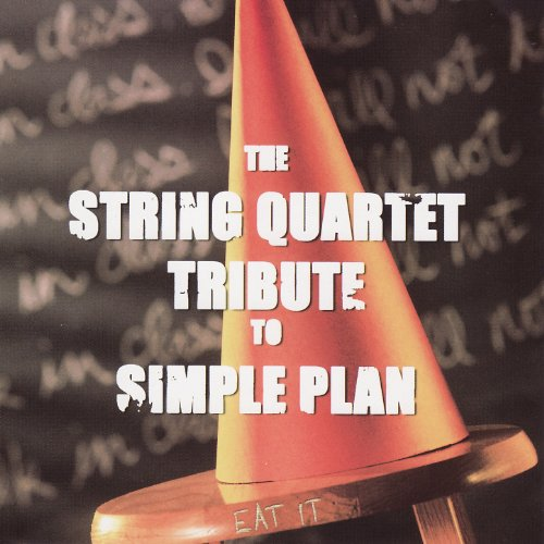 The String Quartet Tribute to Simple Plan: Eat It