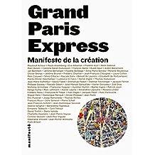 GRAND PARIS EXPRESS : MANIFESTE DE LA CRÉATION