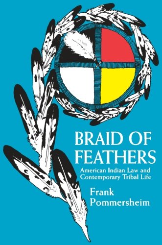 - Braid of Feathers: American Indian Law and Contemporary Tribal Life