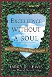 Excellence Without a Soul: How a Great University Forgot Education by Harry Lewis (2006-05-03)