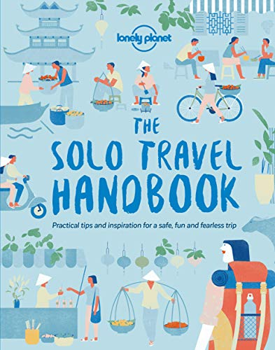 The Solo Travel Handbook (Lonely Planet) (Best Places For Women To Travel Alone)